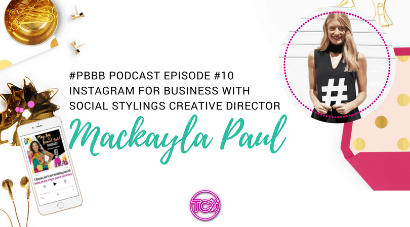 Podcast Episode #10 - Instagram for Small Business with Mackayla Paul